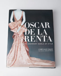 Oscar de la Renta: His Legendary World of Style Book
