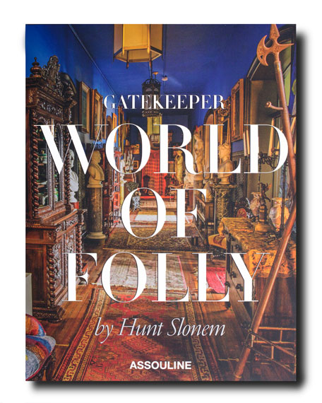 Assouline Publishing Gatekeeper World of Folly by Hunt