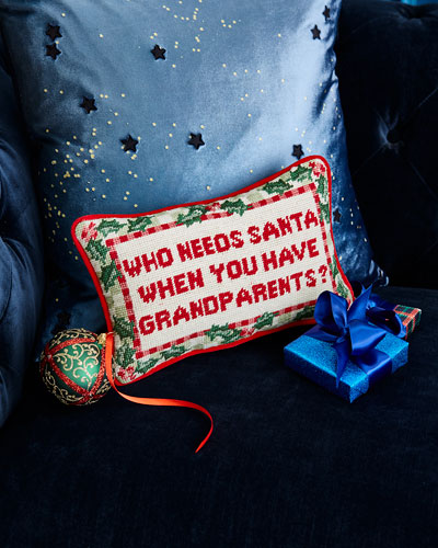 Who Needs Santa When You Have Grandparents Needlepoint Pillow