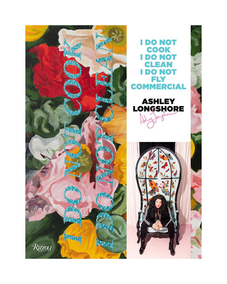 """Ashley Longshore: I Do Not Cook, I Do Not Clean, I Do Not Fly Commercial"" Book"