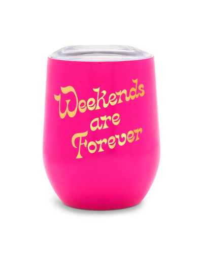 Weekends Are Forever Stainless Steel Wine Glass with Lid
