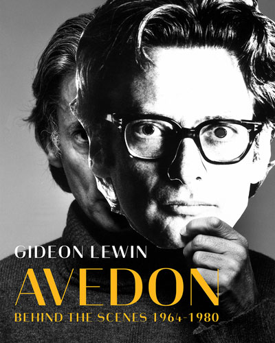 Avedon - Behind the Scenes 1964-1980 Book by Gideon Lewin