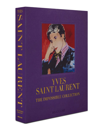 Yves Saint Laurent: The Impossible Collection Book