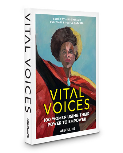Vital Voices: 100 Women Using Their Power to Empower Book