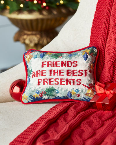 Friends are the Best Presents Needlepoint Pillow